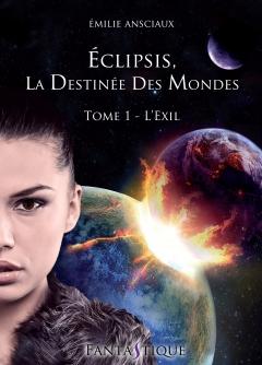 eclipsis,-la-destinee-des-mondes,-tome-1---l-exil-607784